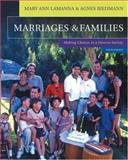 Marriages, Families, and Relationships : Making Choices in a Diverse Society, Lamanna, Mary Ann and Riedmann, Agnes, 0534618596