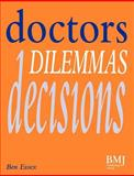 Doctors, Dilemmas, Decisions, Essex, Ben, 0727908596