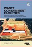 Waste Containment Facilities : Guidance for Construction Quality Assurance and Construction Quality Control of Liner and Cover Systems, Daniel, David E. and Koerner, Robert M., 0784408599