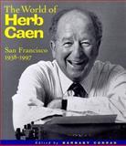 The World of Herb Caen, Barnaby Conrad, 0811818594