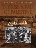 The Rise and Fall of Palestine : A Personal Account of the Intifada Years, Finkelstein, Norman G., 0816628599