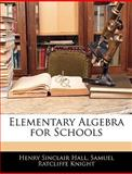 Elementary Algebra for Schools, Henry Sinclair Hall and Samuel Ratcliffe Knight, 1146128592