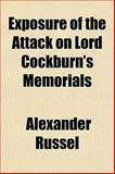 Exposure of the Attack on Lord Cockburn's Memorials, Alexander Russel, 1152758594