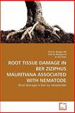Root Tissue Damage in Ber Ziziphus Mauritiana Associated with Nematode, Prof Bilqees Fm and Prof Khatoon N, 3639288599