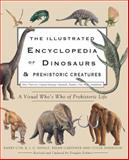 The Illustrated Encyclopedia of Dinosaurs and Prehistoric Creatures, Barry Cox and R. J. G. Savage, 0785828605
