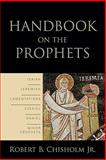 Handbook on the Prophets, Chisholm, Robert B., Jr., 080103860X
