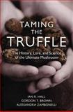 Taming the Truffle, Ian R. Hall and Alessandra Zambonelli, 0881928607