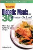 Diabetic Meals in 30 Minutes--Or Less!, Webb, Robyn and Hughes, Nancy S., 0945448600