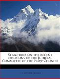 Strictures on the Recent Decisions of the Judicial Committee of the Privy Council, C. S. Grueber, 1149838604