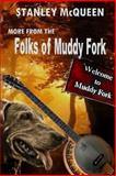 More from the Folks of Muddy Fork, Stanley McQueen, 1484838602