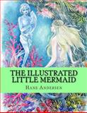 The Illustrated Little Mermaid, Hans Christian Andersen and GraphicBooks, 1490468609