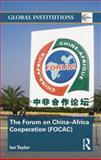 The Forum on China- Africa Cooperation (FOCAC), Taylor, Ian, 0415548608