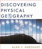 Discovering Physical Geography, Arbogast, Alan F., 047143860X