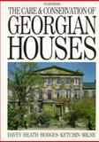 The Care and Conservation of Georgian Houses : A Maintenance Manual of Edinburgh New Town, Davey, Andy, 0750618604