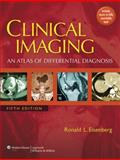 Clinical Imaging : An Atlas of Differential Diagnosis, Eisenberg, Ronald L., 0781788609