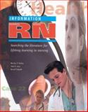 Information RN : Searching the Literature for Lifelong Learning in Nursing, Verhey, Marilyn P. and Levy, June R., 0910478600