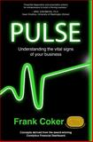 Pulse : Understanding the Vital Signs of Your Business, Coker, Frank, 098930860X