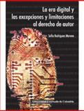 La ERA Digital y Las Excepciones y Limitaciones Al Derecho de Autor,, 9586168603