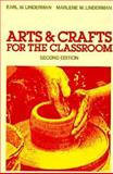 Arts and Crafts in the Classroom, Linderman, Earl W. and Linderman, Marlene M., 0023708603