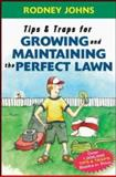 Tips and Traps for Growing and Maintaining the Perfect Lawn, Rodney Johns, 0071468609