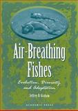 Air-Breathing Fishes : Evolution, Diversity, and Adaptation, , 0122948602