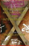 Media Borders, Multimodality and Intermediality, , 0230238602