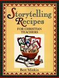 Storytelling Recipes for Christian Teachers, Bert Minkin, 0570048605