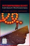 Psychopharmacology for Health Professionals, Bullock, Shane and Foster, Kim, 0729538605