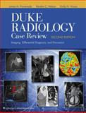 Duke Radiology Case Review : Imaging, Differential Diagnosis, and Discussion, Provenzale, James M. and Nelson, Rendon C, 0781778603