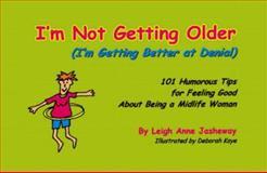I'm Not Getting Older 9780967448602