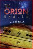 The Orion Oracle, J. A. M. Nolla, 147873860X