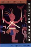African Vodun : Art, Psychology, and Power, Blier, Suzanne P., 0226058603