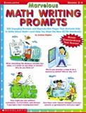 Marvelous Math Writing Prompts : 300 Engaging Prompts and Reproducible Pages That Motivate Kids to Write about Math - And Help You Meet the New NCTM Standards!, Kaplan, Andrew, 0439218608