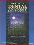 Woelfel's Dental Anatomy : Its Relevance to Dentistry, Scheid, Rickne C., 0781768608