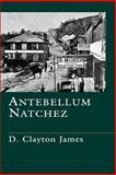 Antebellum Natchez, Clayton, James D., 0807118605