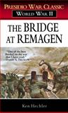 The Bridge at Remagen, Ken Hechler, 0891418601