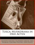 Tosca: Musikdrama in Drei Acten, Giuseppe Giacosa and Victorien Sardou, 1141268604