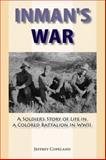 Inman's War : A Soldier's Story of Life in a Colored Battalion in WWII, Copeland, Jeffrey Scott, 155778860X