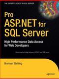 Pro ASP. NET for SQL Server : High Performance Data Access for Web Developers, Stehling, Brennan, 1590598601
