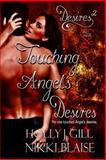 Touching Angel's Desires, Gill, Holly J. and Blaise, Nikki, 1618858602