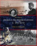 America in the Twentieth Century : A History, Patterson, James T., 0155078607