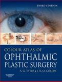 Colour Atlas of Ophthalmic Plastic Surgery, Tyers, Anthony G. and Collin, J. R. O., 0750688602