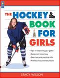 The Hockey Book for Girls, Stacy Wilson, 1550748602