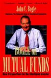 Bogle on Mutual Funds : New Perspectives for the Intelligent Investor, Bogle, John C., 1556238606