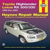 Toyota Highlander Lexus RX 300/330 1999 Thru 2007, John Haynes, 1563928604
