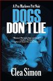 Dogs Don't Lie, Clea Simon, 1590588606