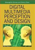 Digital Multimedia Perception and Design, Ghinea, Georghita and Chen, Sherry, 1591408601
