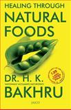 Healing Through Natural Foods, H. K. Bakhru, 8172248601