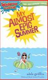 My Almost Epic Summer, Adele Griffin, 0142408603