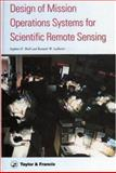Design of Mission Operations Systems for Scientific Remote Sensing, Wall, Stephen D. and Ledbetter, Kenneth W., 0850668603